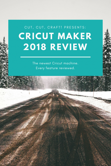 Introduction to the Cricut Maker 2018 review